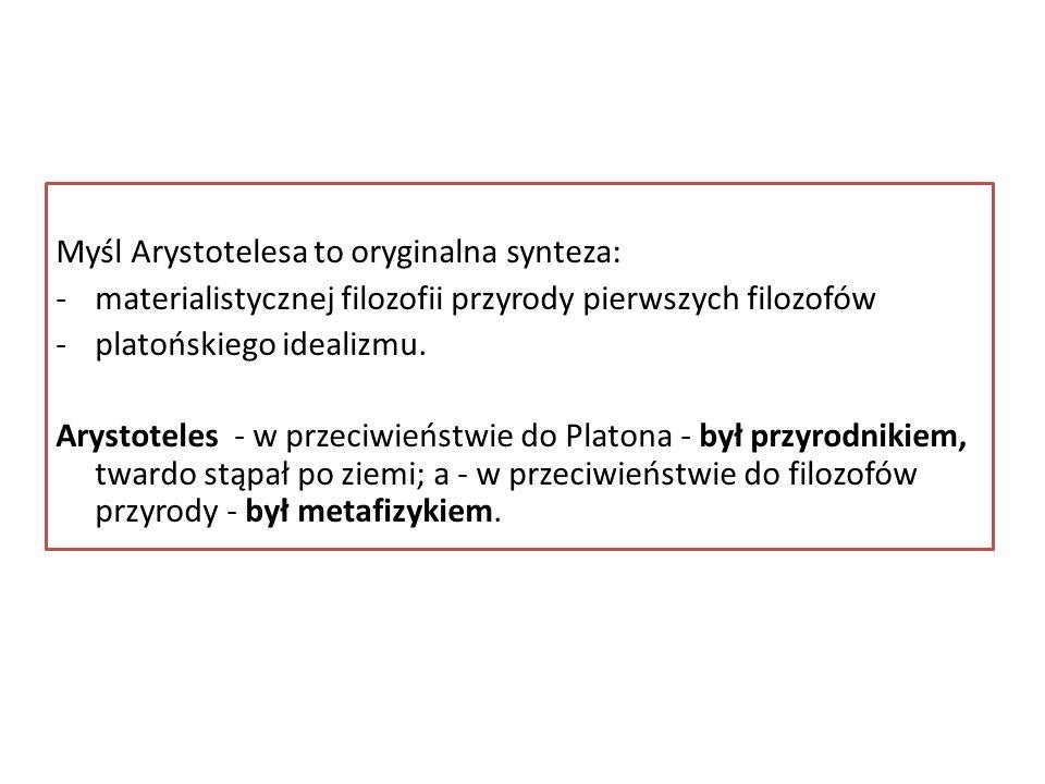Myśl Arystotelesa to oryginalna synteza: