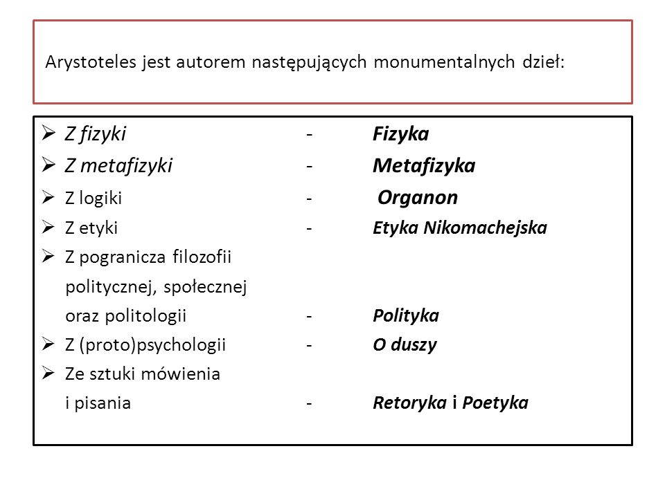 Arystoteles jest autorem następujących monumentalnych dzieł: