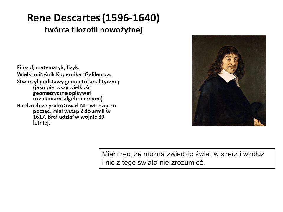 Rene Descartes (1596-1640) twórca filozofii nowożytnej