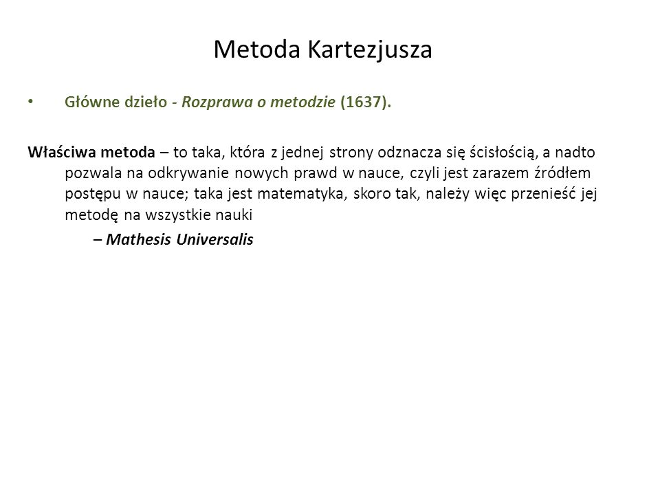 Metoda Kartezjusza Główne dzieło - Rozprawa o metodzie (1637).