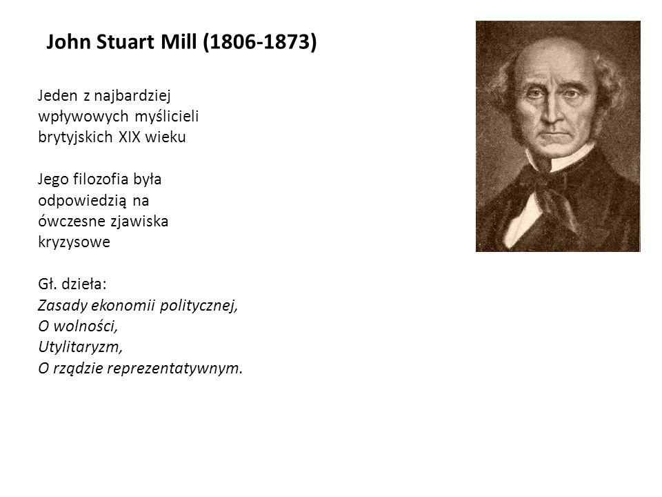 John Stuart Mill (1806-1873) Jeden z najbardziej wpływowych myślicieli