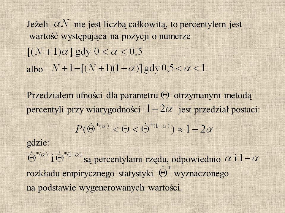 Jeżeli albo. nie jest liczbą całkowitą, to percentylem jest. wartość występująca na pozycji o numerze.