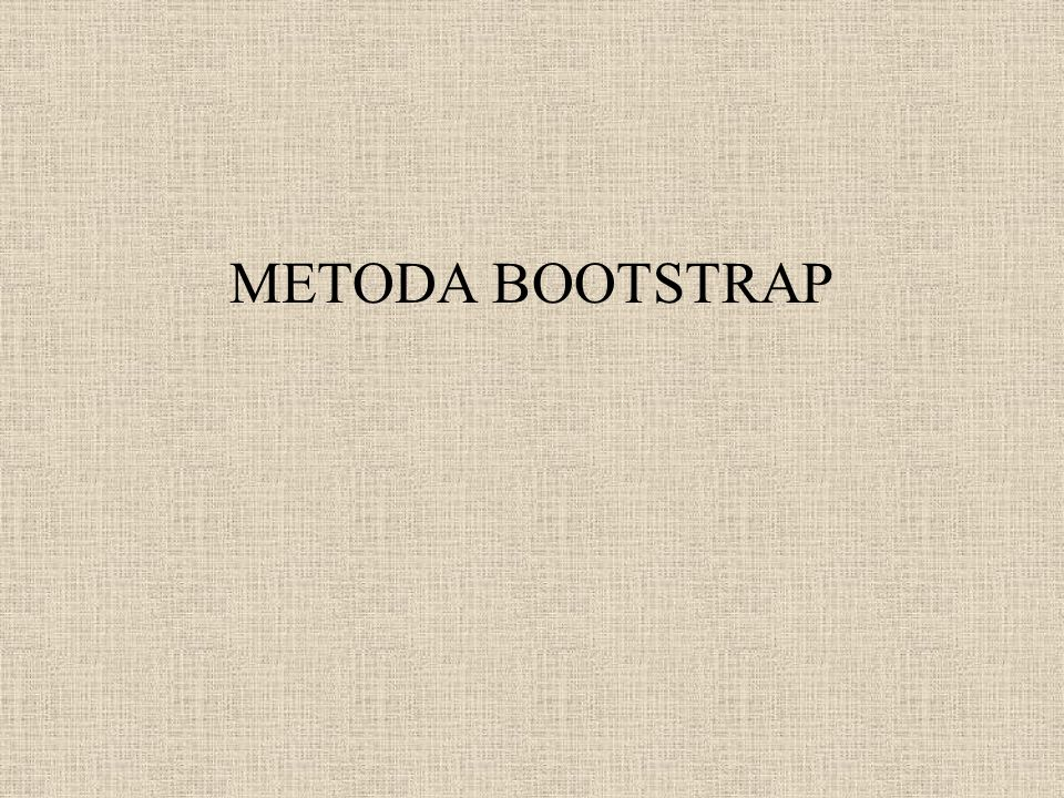 METODA BOOTSTRAP