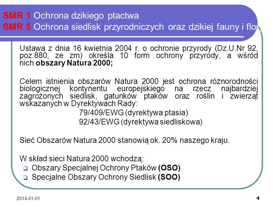 SMR 1 Ochrona dzikiego ptactwa SMR 5 Ochrona siedlisk przyrodniczych oraz dzikiej fauny i flory