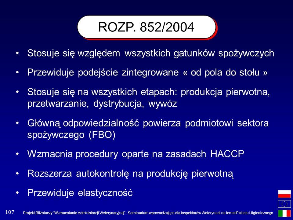 ROZP. 852/2004 Stosuje się względem wszystkich gatunków spożywczych