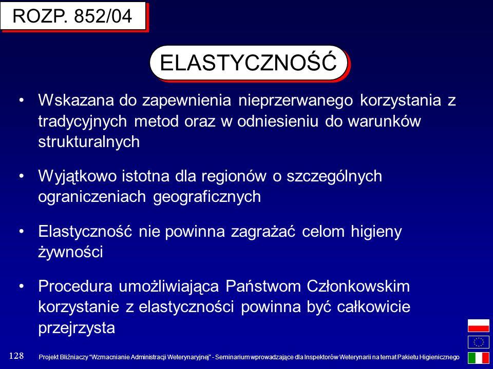 ROZP. 852/04 ELASTYCZNOŚĆ. Wskazana do zapewnienia nieprzerwanego korzystania z tradycyjnych metod oraz w odniesieniu do warunków strukturalnych.