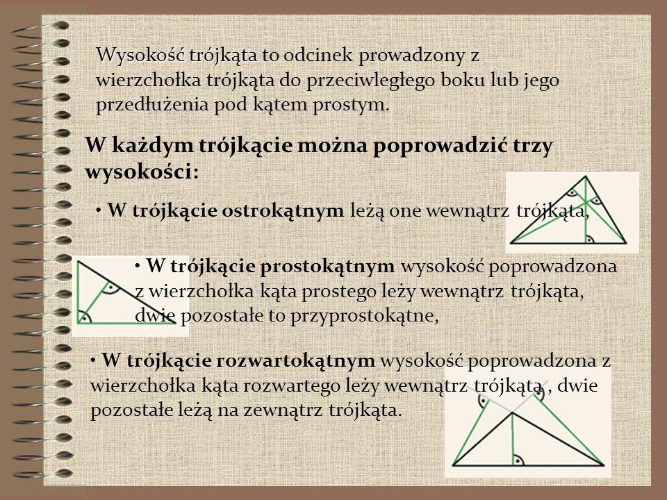 W każdym trójkącie można poprowadzić trzy wysokości: