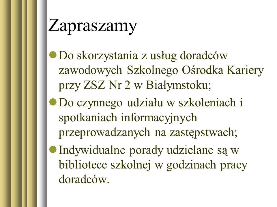 Zapraszamy Do skorzystania z usług doradców zawodowych Szkolnego Ośrodka Kariery przy ZSZ Nr 2 w Białymstoku;