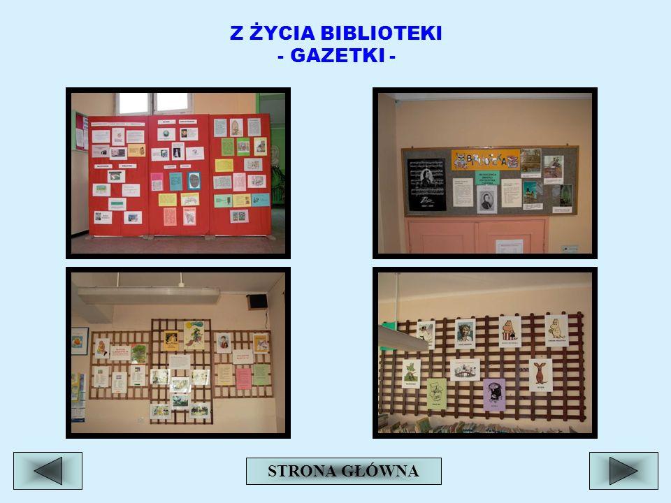 Z ŻYCIA BIBLIOTEKI - GAZETKI -