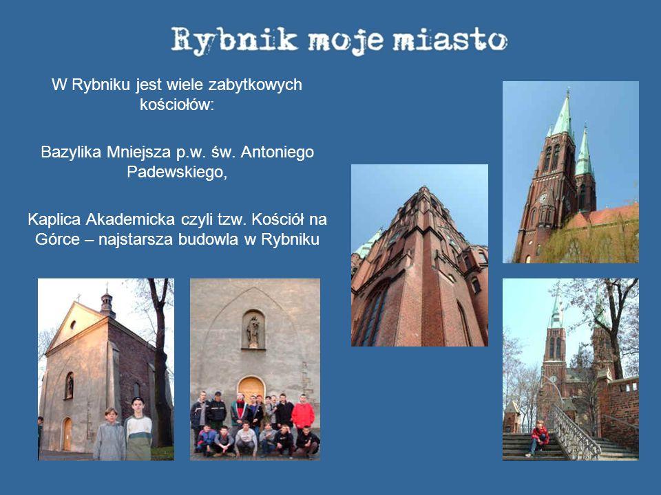 W Rybniku jest wiele zabytkowych kościołów: