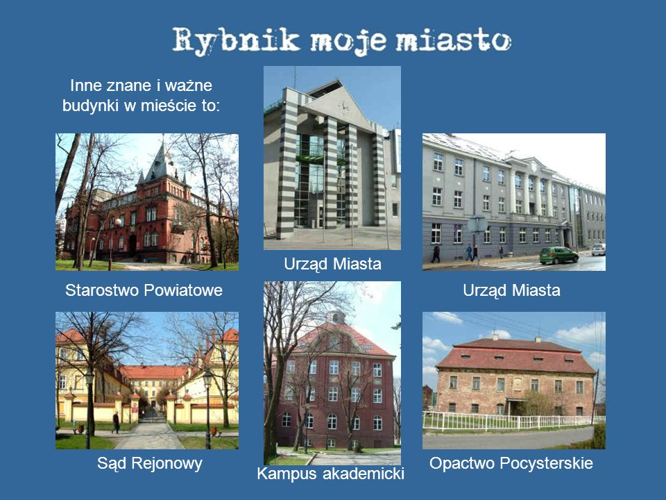 Inne znane i ważne budynki w mieście to: