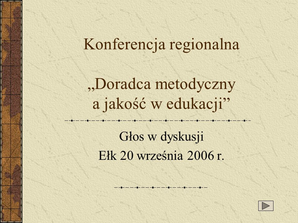 """Konferencja regionalna """"Doradca metodyczny a jakość w edukacji"""