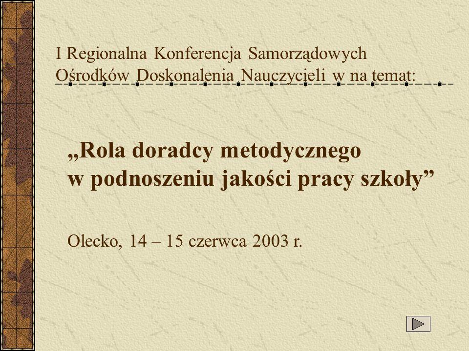 """""""Rola doradcy metodycznego w podnoszeniu jakości pracy szkoły"""