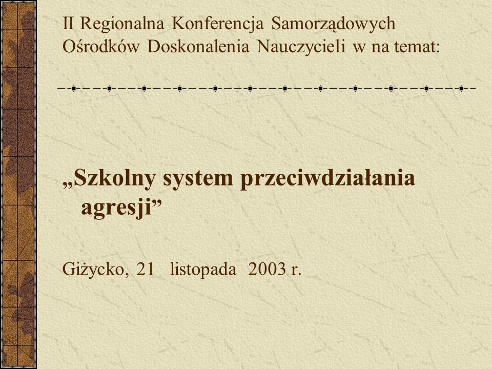 """""""Szkolny system przeciwdziałania agresji"""