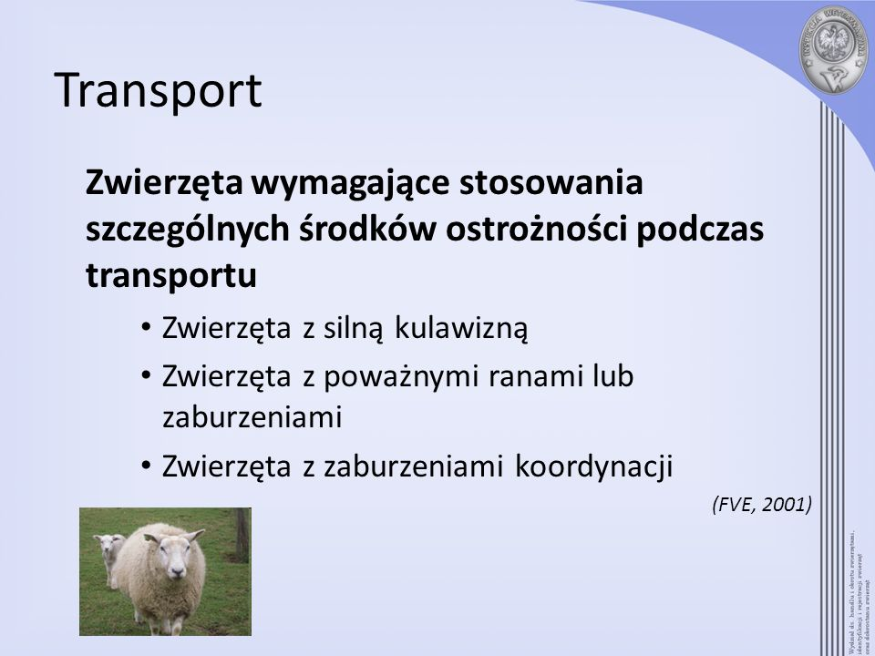 Transport Zwierzęta wymagające stosowania szczególnych środków ostrożności podczas transportu. Zwierzęta z silną kulawizną.