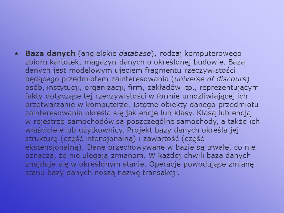 Baza danych (angielskie database), rodzaj komputerowego zbioru kartotek, magazyn danych o określonej budowie.