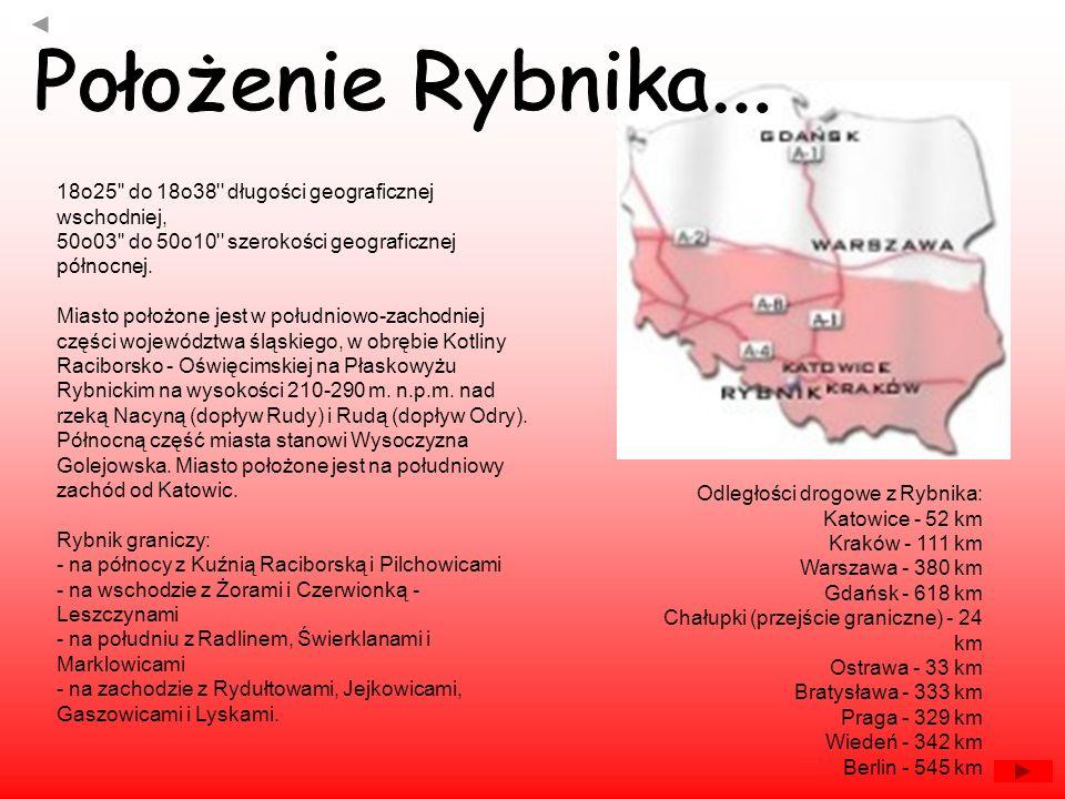 Położenie Rybnika...18o25 do 18o38 długości geograficznej wschodniej, 50o03 do 50o10 szerokości geograficznej północnej.
