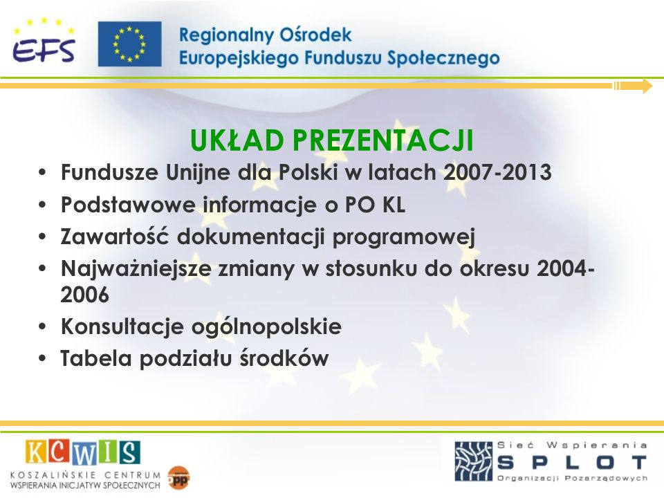 UKŁAD PREZENTACJI Fundusze Unijne dla Polski w latach 2007-2013