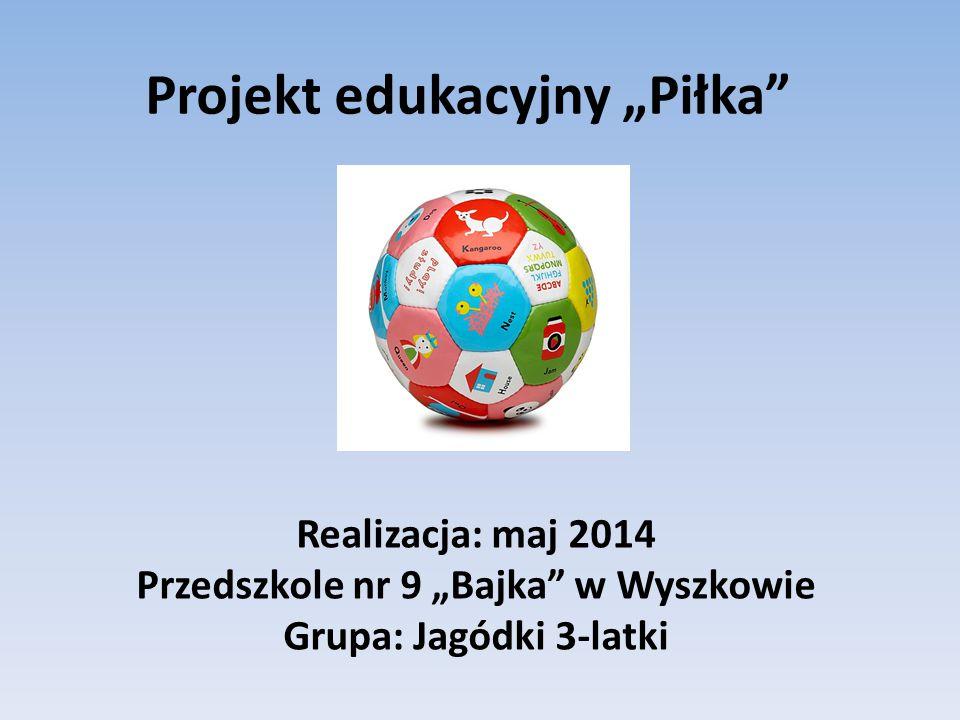 """Projekt edukacyjny """"Piłka"""