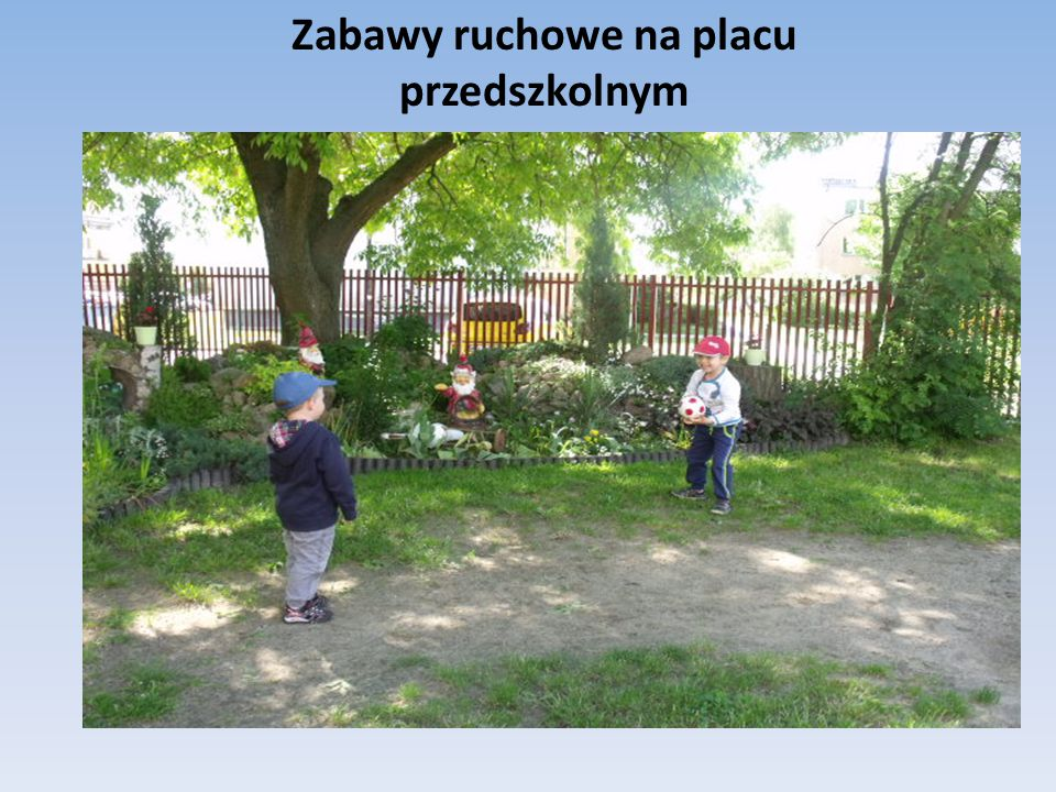 Zabawy ruchowe na placu przedszkolnym