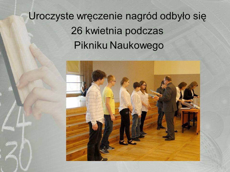 Uroczyste wręczenie nagród odbyło się 26 kwietnia podczas Pikniku Naukowego