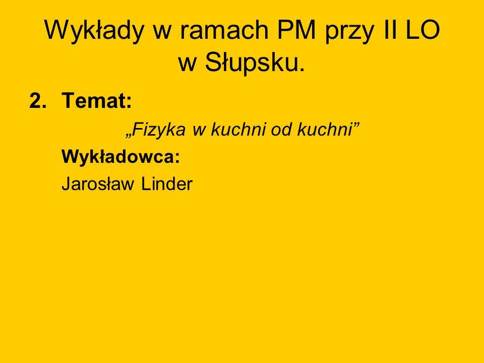 Wykłady w ramach PM przy II LO w Słupsku.