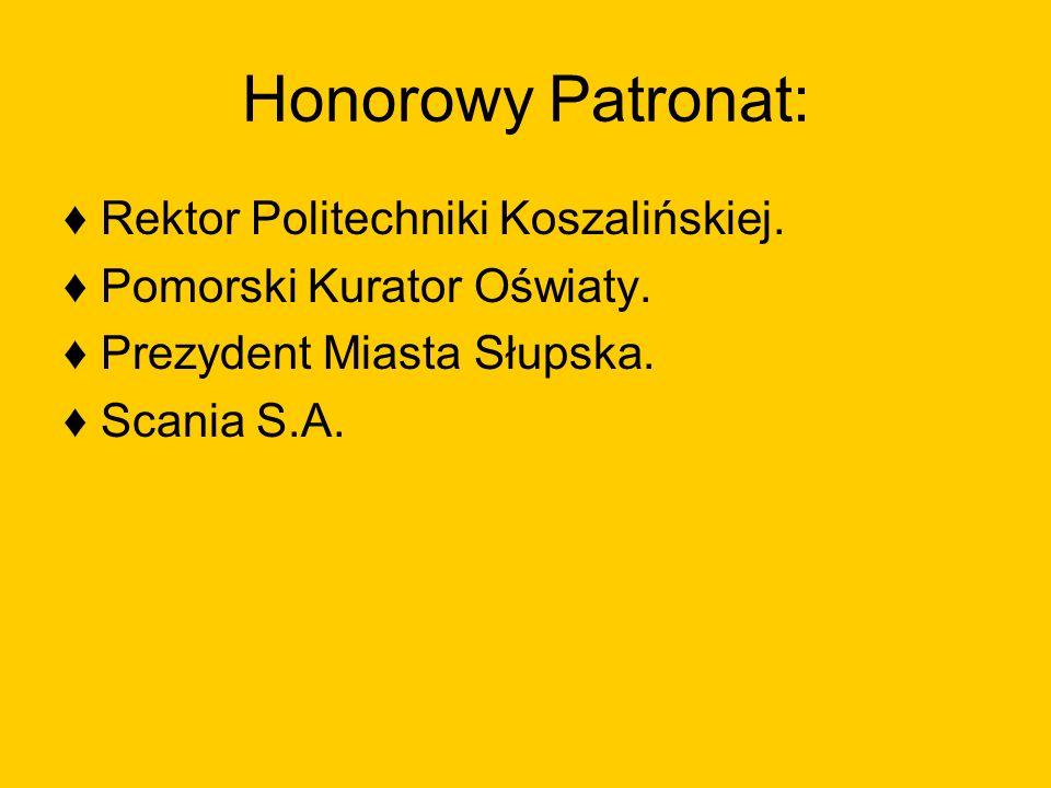 Honorowy Patronat: ♦ Rektor Politechniki Koszalińskiej.
