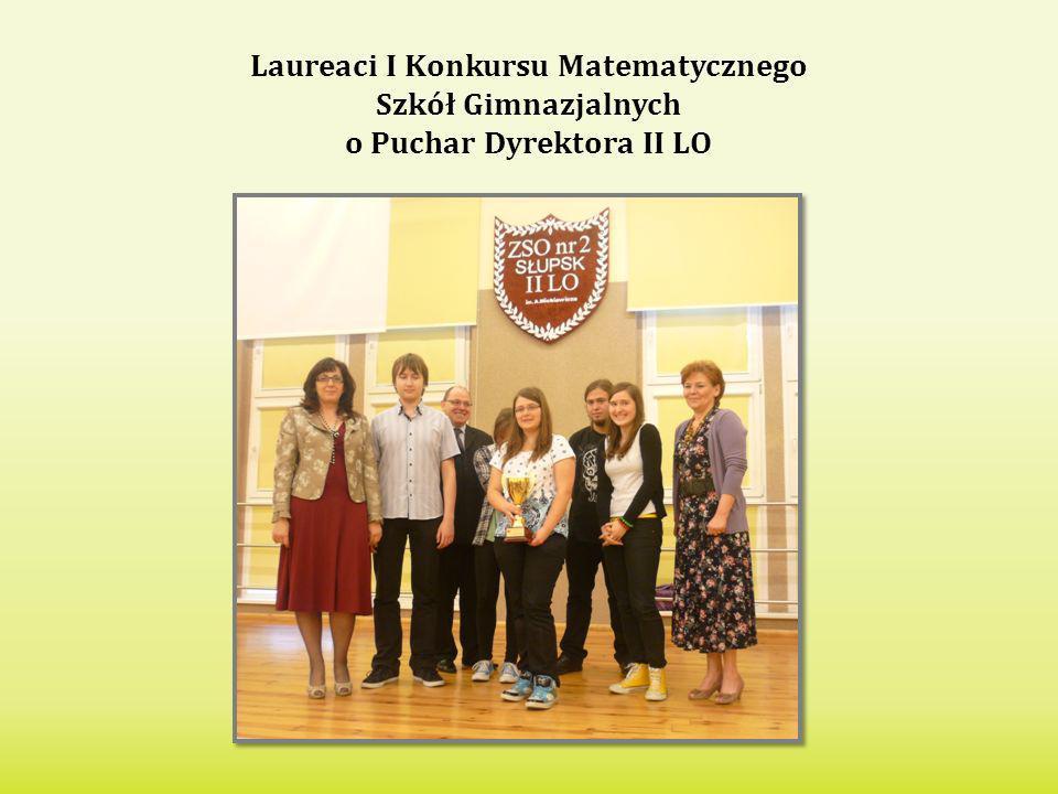 Laureaci I Konkursu Matematycznego o Puchar Dyrektora II LO