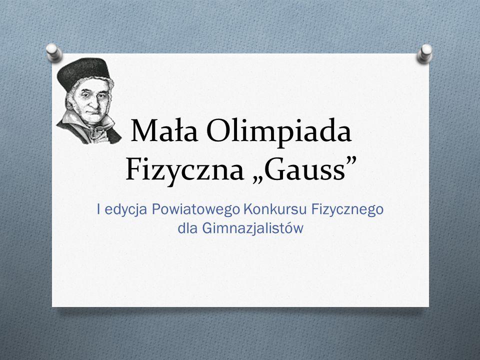 """Mała Olimpiada Fizyczna """"Gauss"""