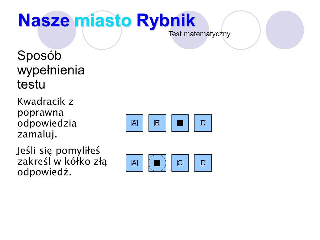Nasze miasto Rybnik Sposób wypełnienia testu