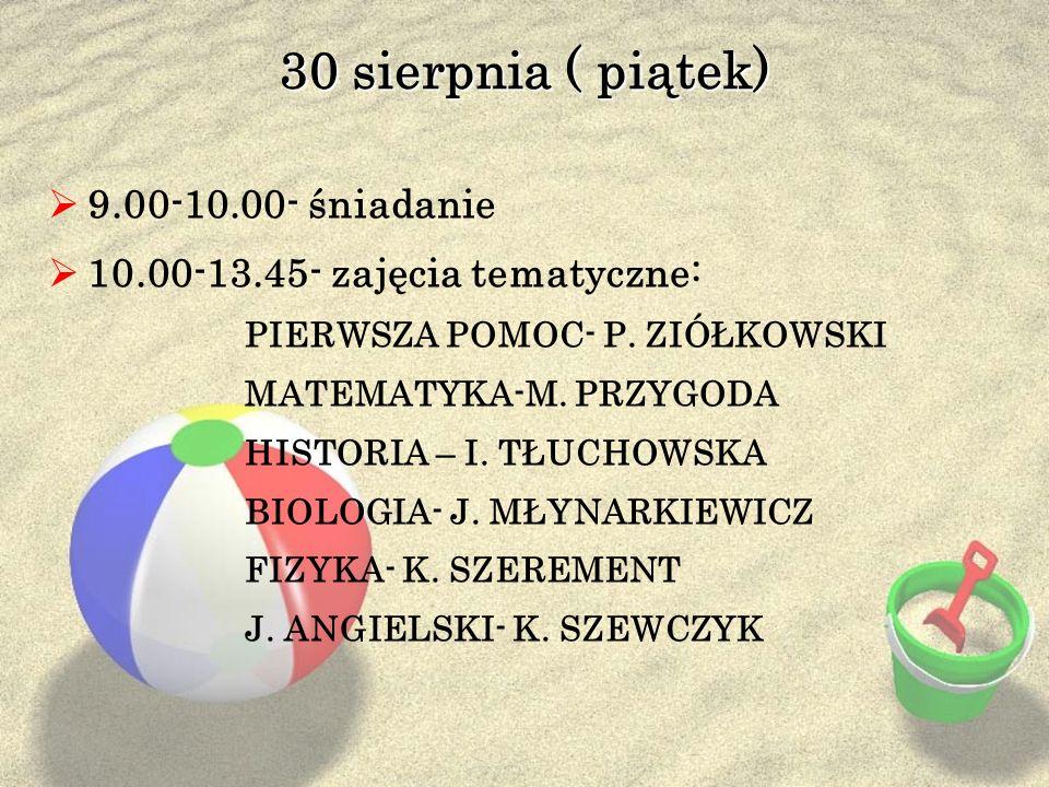 30 sierpnia ( piątek) 9.00-10.00- śniadanie