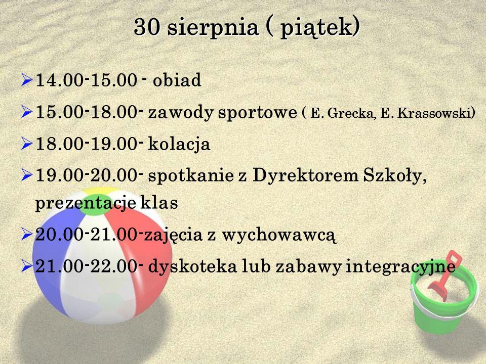 30 sierpnia ( piątek) 14.00-15.00 - obiad
