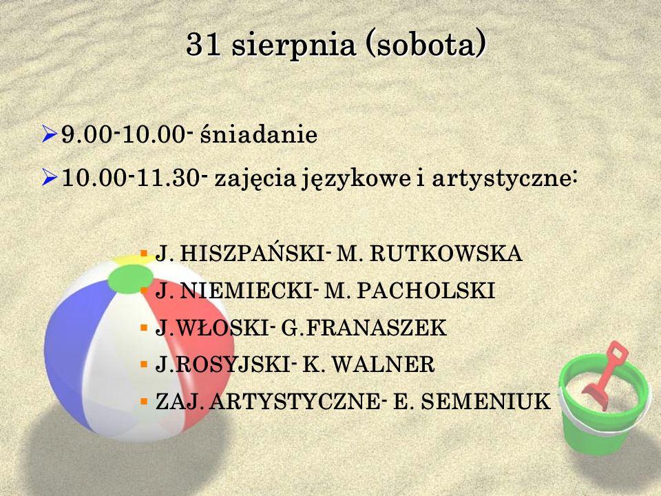 31 sierpnia (sobota) 9.00-10.00- śniadanie