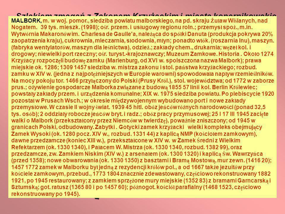 Szlakiem zmagań z Zakonem Krzyżackim i miasta kopernikowskie
