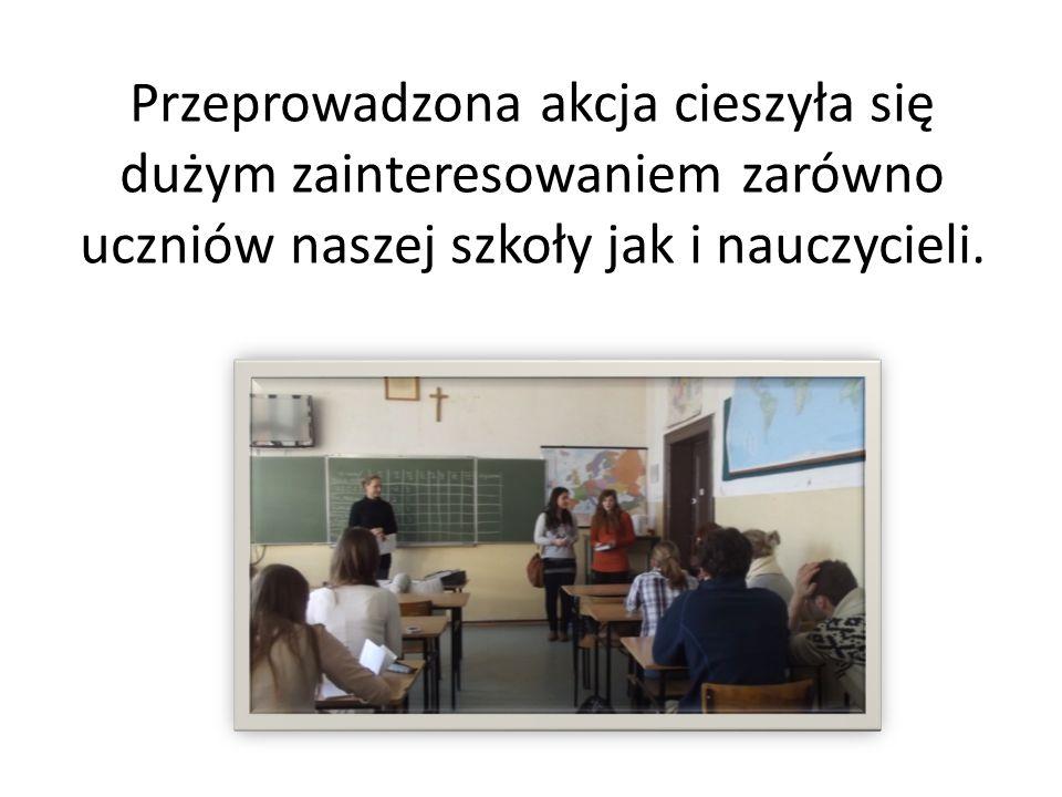 Przeprowadzona akcja cieszyła się dużym zainteresowaniem zarówno uczniów naszej szkoły jak i nauczycieli.