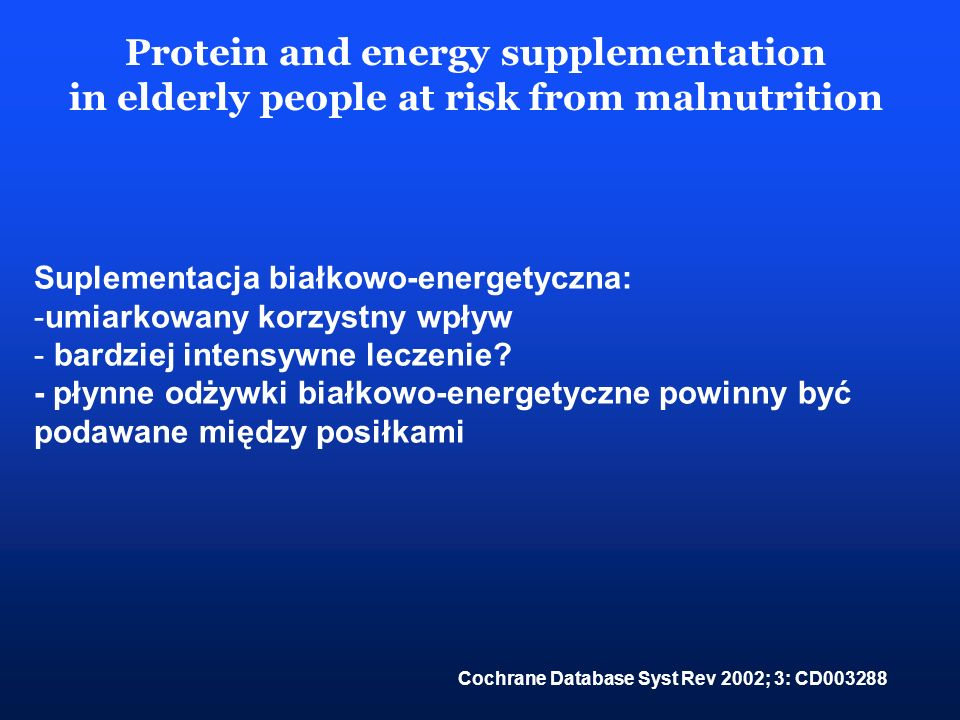 Protein and energy supplementation
