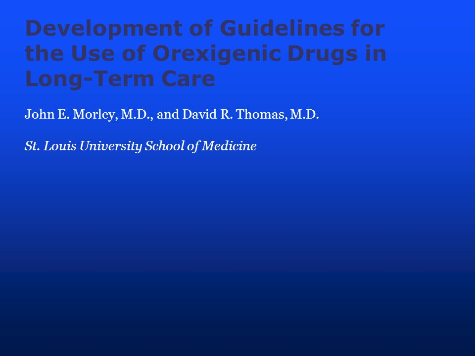 Development of Guidelines for the Use of Orexigenic Drugs in Long-Term Care