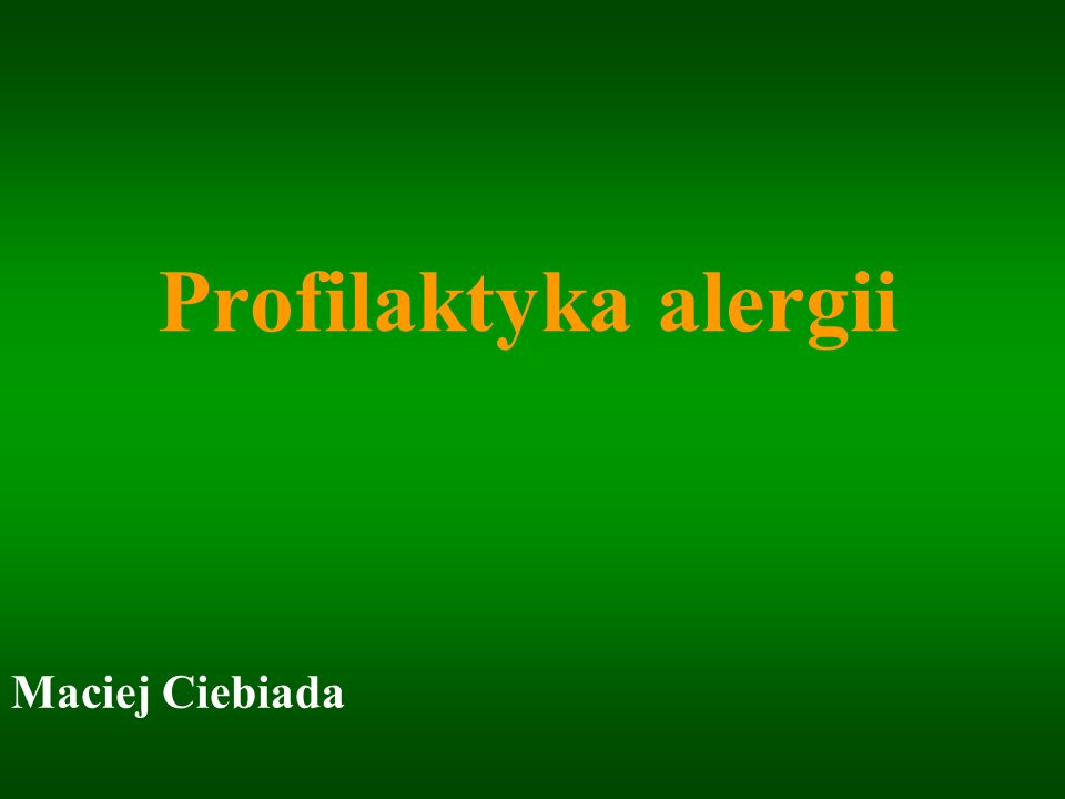 Profilaktyka alergii Maciej Ciebiada
