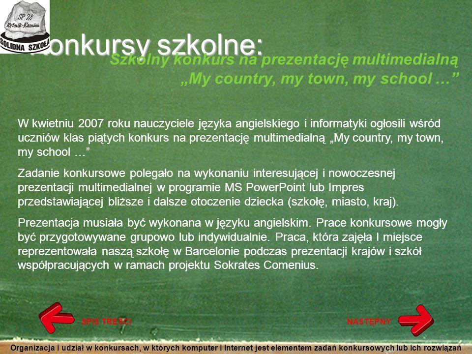 """Konkursy szkolne: Szkolny konkurs na prezentację multimedialną """"My country, my town, my school …"""