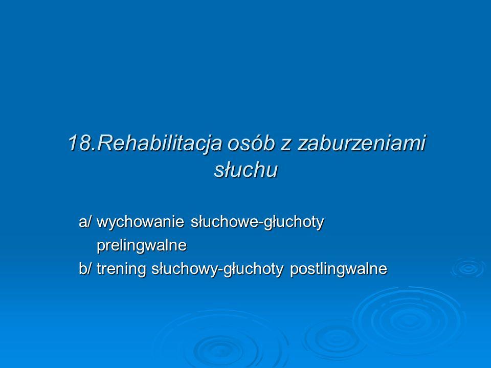 18.Rehabilitacja osób z zaburzeniami słuchu
