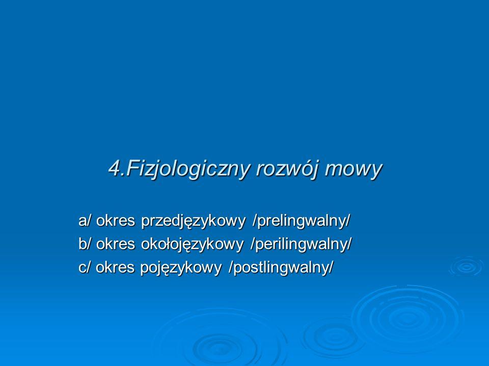 4.Fizjologiczny rozwój mowy