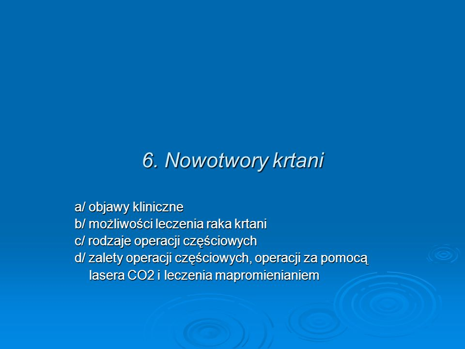 6. Nowotwory krtani a/ objawy kliniczne