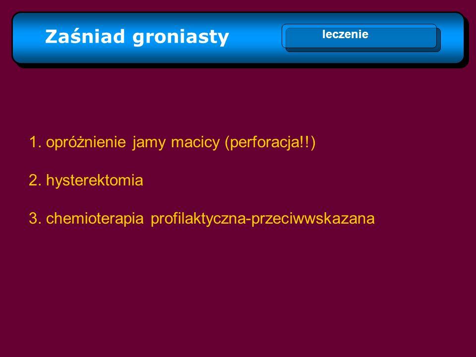 Zaśniad groniasty 2. hysterektomia