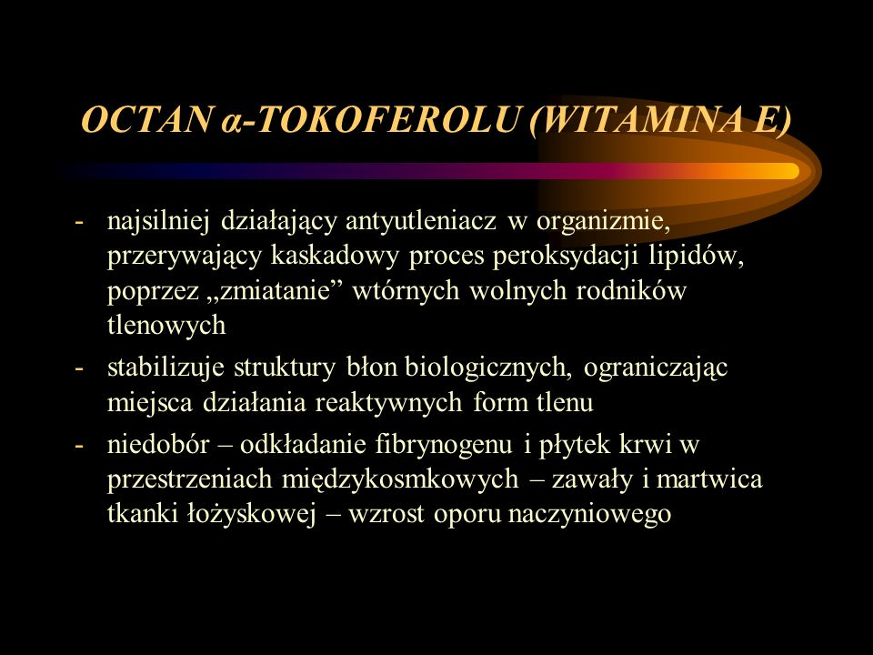 OCTAN α-TOKOFEROLU (WITAMINA E)