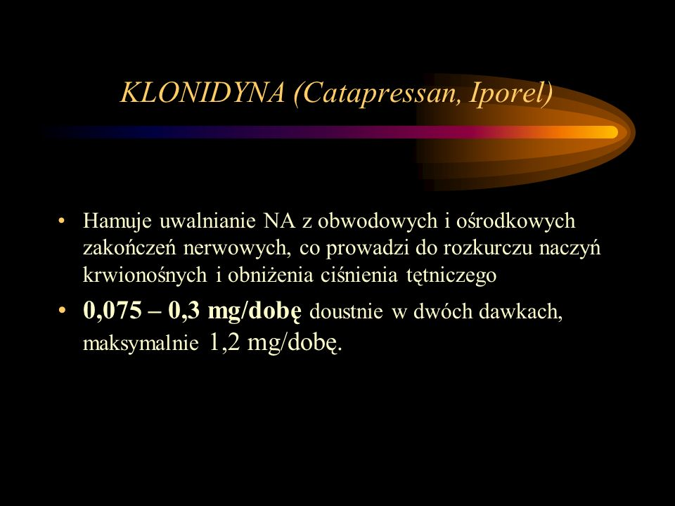 KLONIDYNA (Catapressan, Iporel)