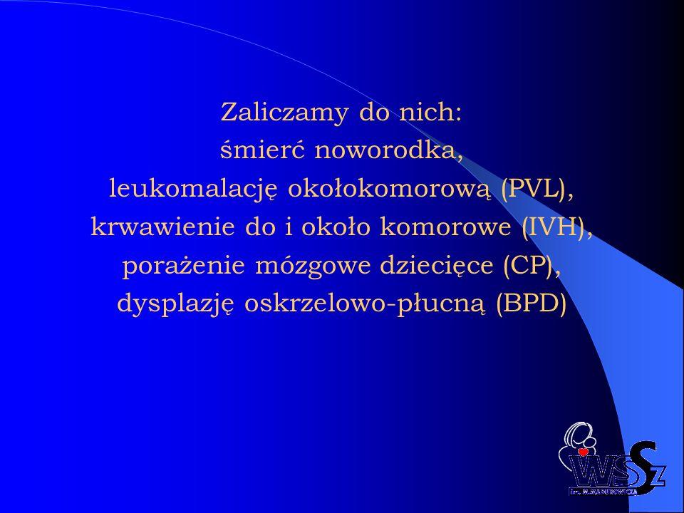 leukomalację okołokomorową (PVL),