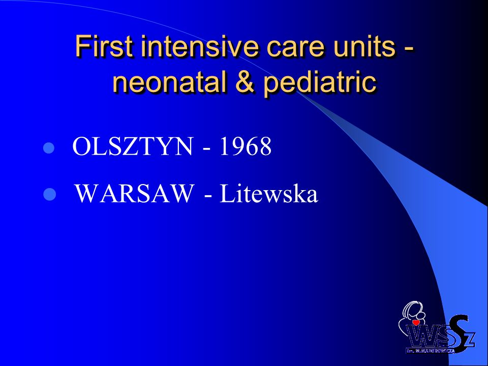 First intensive care units - neonatal & pediatric