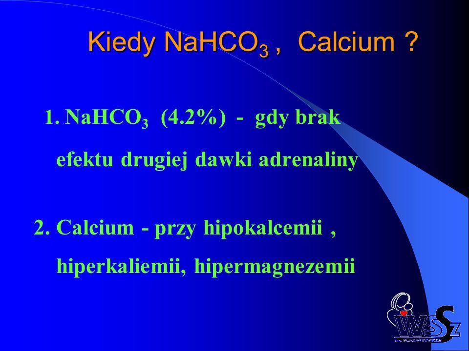 Kiedy NaHCO3 , Calcium efektu drugiej dawki adrenaliny