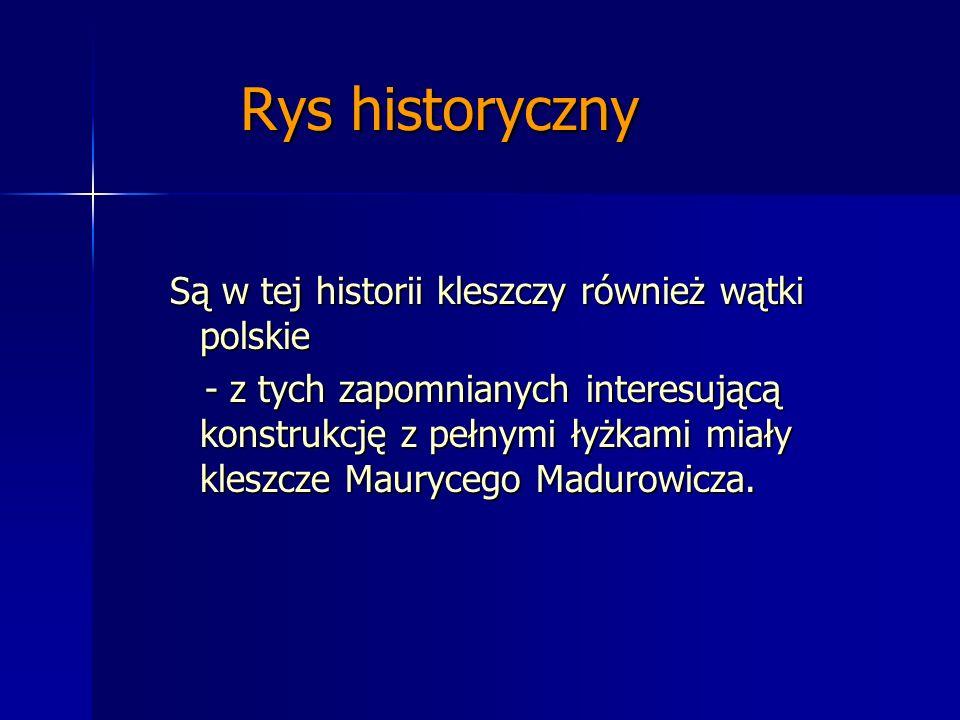 Rys historyczny Są w tej historii kleszczy również wątki polskie