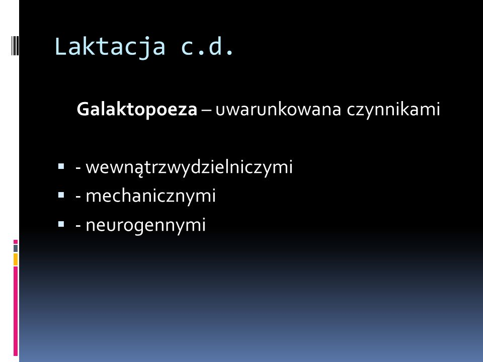 Laktacja c.d. Galaktopoeza – uwarunkowana czynnikami